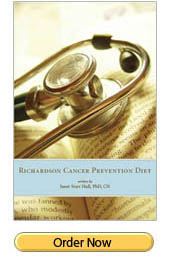 Richardson Cancer Diet By Dr. Janet Hull A Natural Effective Cancer Diet For People With Cancer Or For The Prevention Of Cancer.